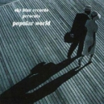 Sky Blue Records presents Popular World - a US CD compilation